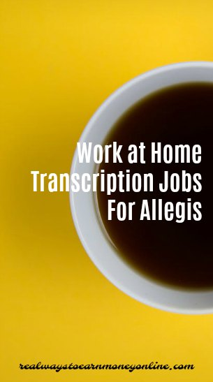 Work at home transcription jobs at Allegis. Weekly pay.