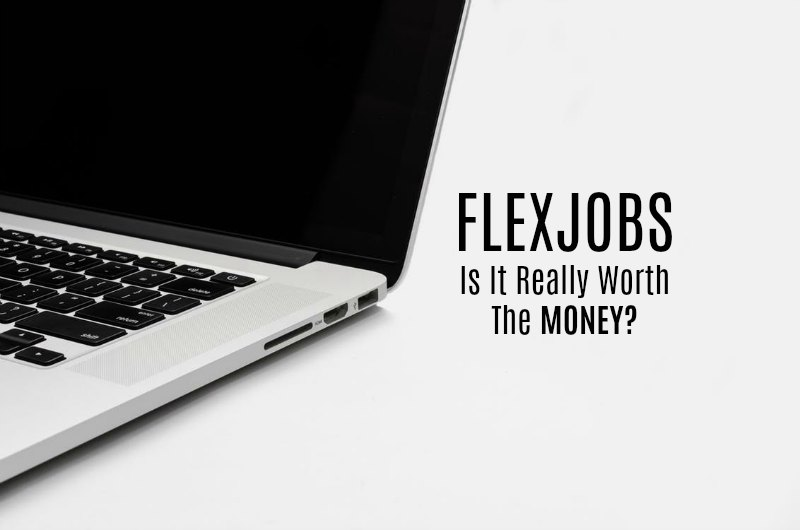 Is FlexJobs Worth the Money? My Totally Honest Opinion