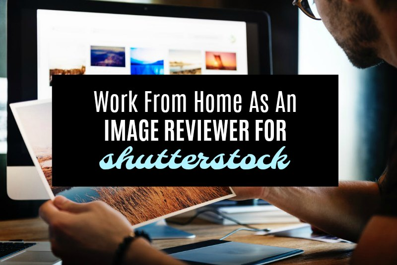 shutterstock image reviewer salary Work From Home as an Image Reviewer for Shutterstock