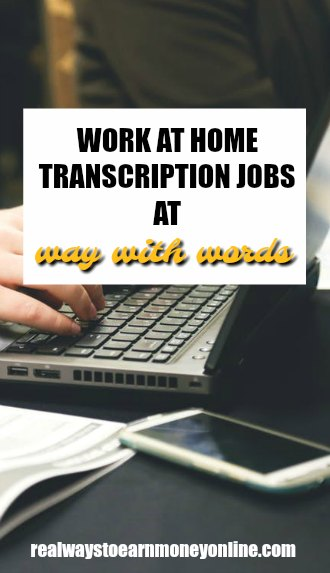 Work at home transcription jobs at Way With Words.