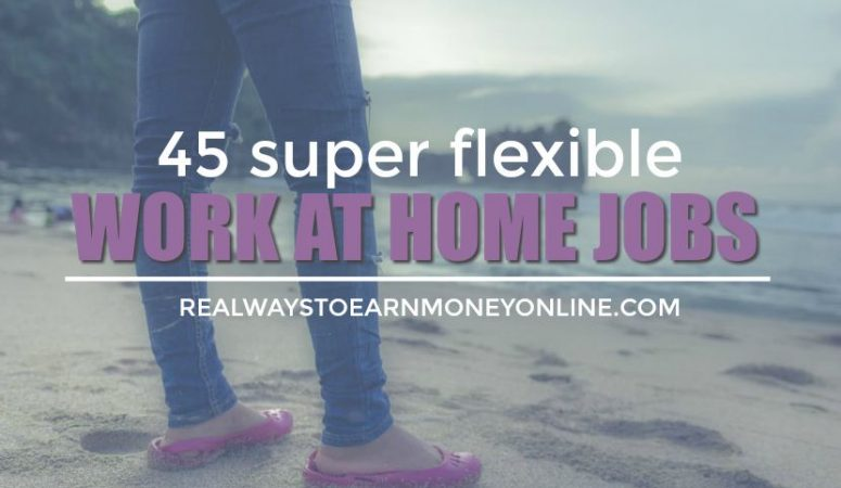 Work-Whenever-You-Want Jobs From Home – [45+ Legit Companies!]