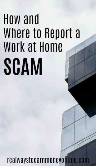 How and where to report a work at home scam.