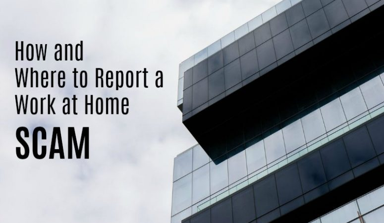 How and Where to Report a Work-at-Home Scam