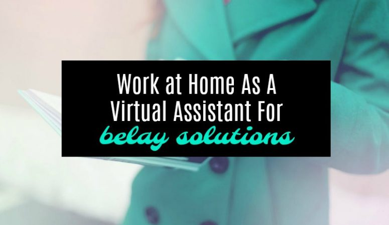 Work From Home as a Virtual Assistant For Belay Solutions (Formerly eaHelp)