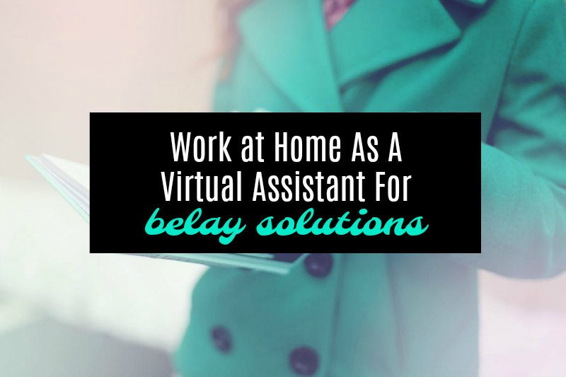 work from home as a virtual assistant for belay solutions