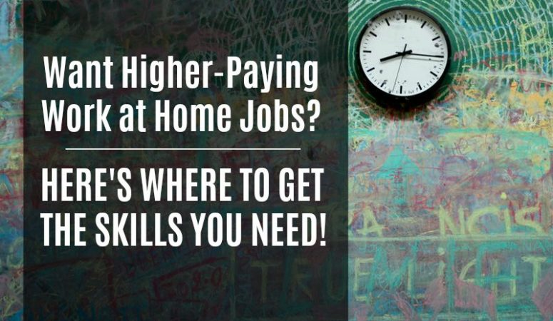 Cheap (Or Free) Online Courses For Higher-Paying Work at Home Jobs