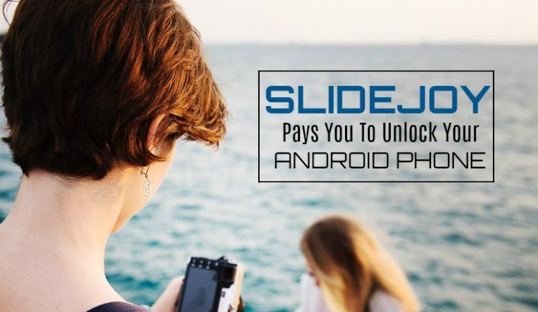 Slidejoy Pays You to Unlock Your Android Phone