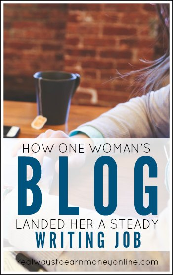 One woman's blog ended up leading to a steady writing job! Read how it happened.
