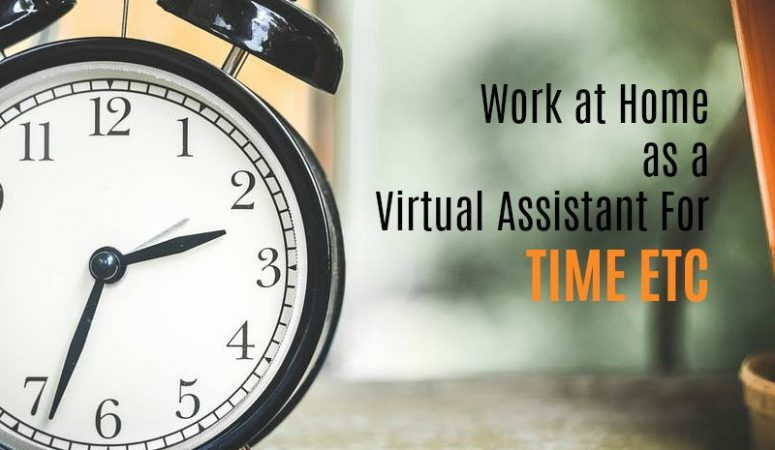 Work From Home as a Virtual Assistant For Time Etc.