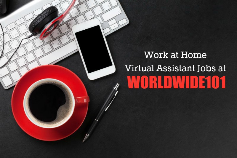 work from home as a virtual assistant for worldwide101 - Real Virtual Assistant Jobs