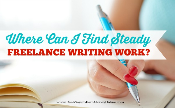 Where Can I Find Steady Freelance Writing Work?