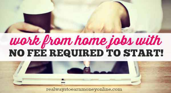 25 Legitimate Work From Home Jobs With No Startup Fee