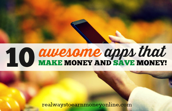 10 Awesome Apps That Make and Save You Money!