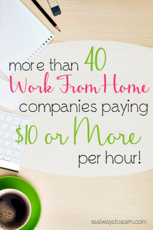 Do you need a work from home job that pay 10 an hour or more? Here is a big list of over 40 completely legitimate companies that hire people to work from home AND pay at least $10 hourly, if not more.