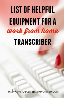 Thinking about going into work at home transcription? Wondering what transcription equipment to use to work more efficiently, and where to buy them!