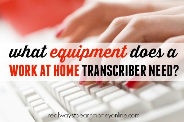 What Transcription Equipment Do You Need For a Transcription Career?