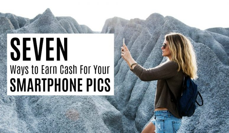 7 Ways to Make Money With Your Smartphone Pics