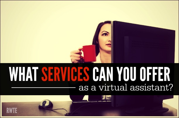 What Services Can You Offer as a Virtual Assistant?