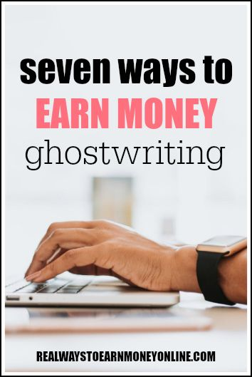 7 ways to make money as a ghostwriter.