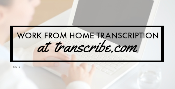 Work From Home Transcription Jobs at Transcribe.com