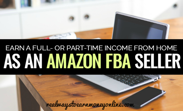 Earning Money From Home As An Amazon FBA Seller
