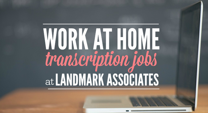 Work at Home Transcription Jobs at Landmark Associates