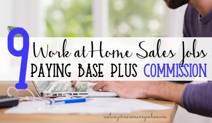 work from home commission sales 9 work at home phone sales jobs paying base plus commission 987