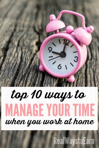 10 of the best tips for learning to manage your time efficiently when you work at home.