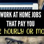 Work at Home Jobs Paying $12 or More an Hour
