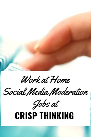 Work at home social media moderation jobs paying over $10 hourly at Crisp Thinking.