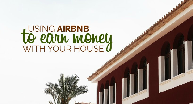 Using Airbnb to Earn Money With Your House