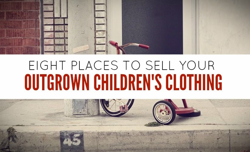 8 Ways to Earn Money From Your Kid's Outgrown Clothes