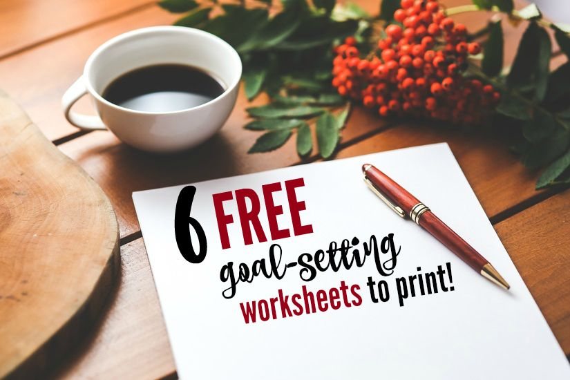 6 Free Printable Worksheets To Help You Reach Your Goals This Year