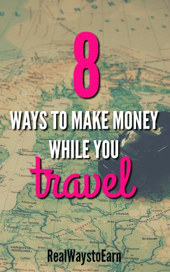 8 ways to earn money while you travel.