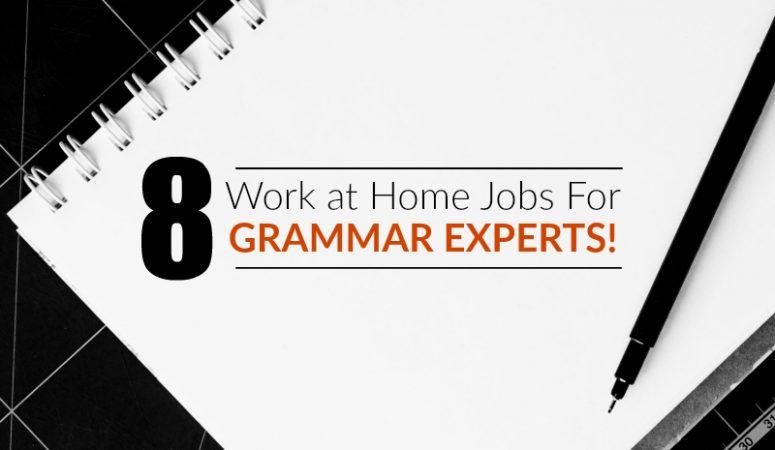 8 Best Work at Home Jobs For Grammar Experts