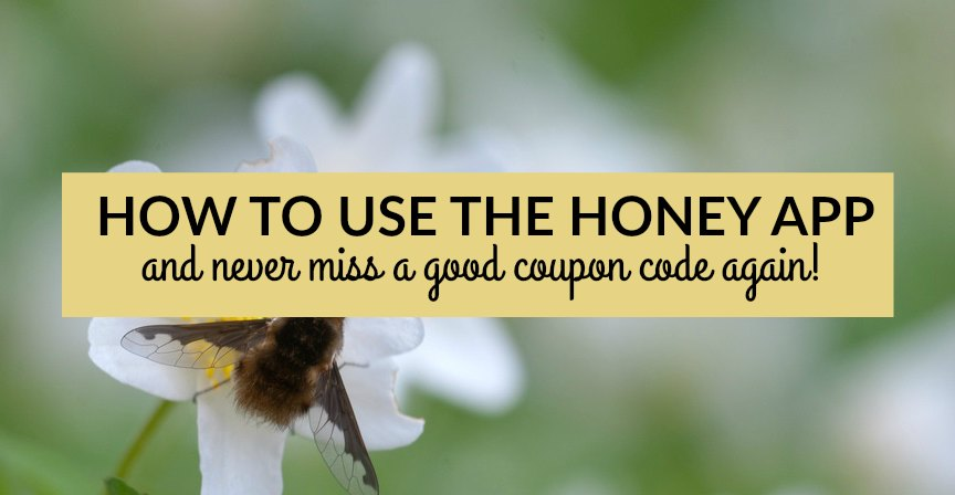 Never Miss Out On a Coupon Code Again With the Honey App