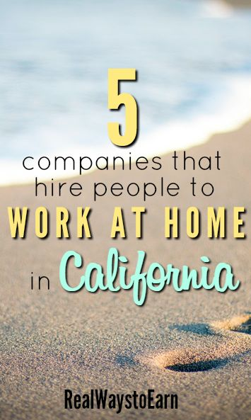 Do you live in California and need a work at home job? Here are five companies that regularly have home-based openings in this state.