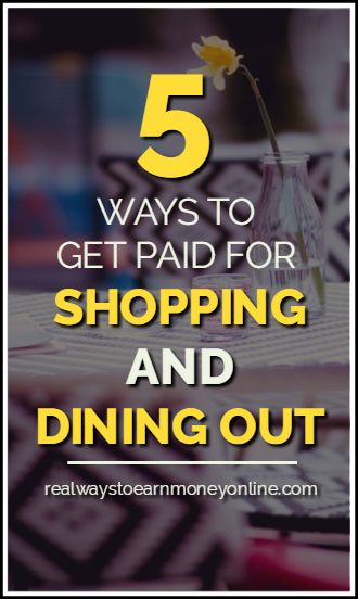 Want to get paid for shopping and dining out? Here are 5 ways to do it.