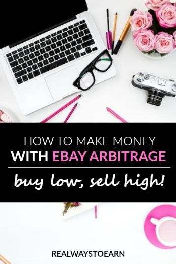 How To Make Money With Ebay Arbitrage