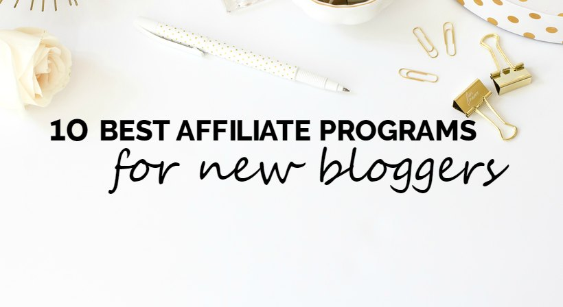 Top 10 Best Affiliate Programs For Blogging Newbies