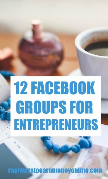 12 Facebook groups for entrepreneurs.