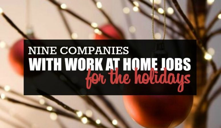 9 Companies Hiring Home-Based Workers For the Holiday Season