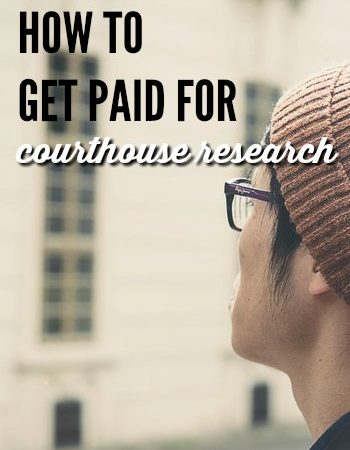 How to Get Paid For Doing Courthouse Research