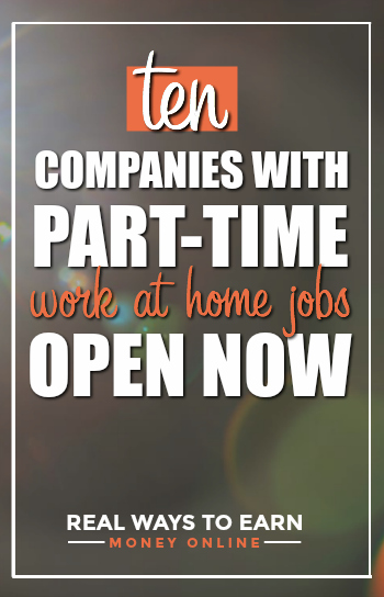 List of ten legitimate part-time work at home jobs open now.