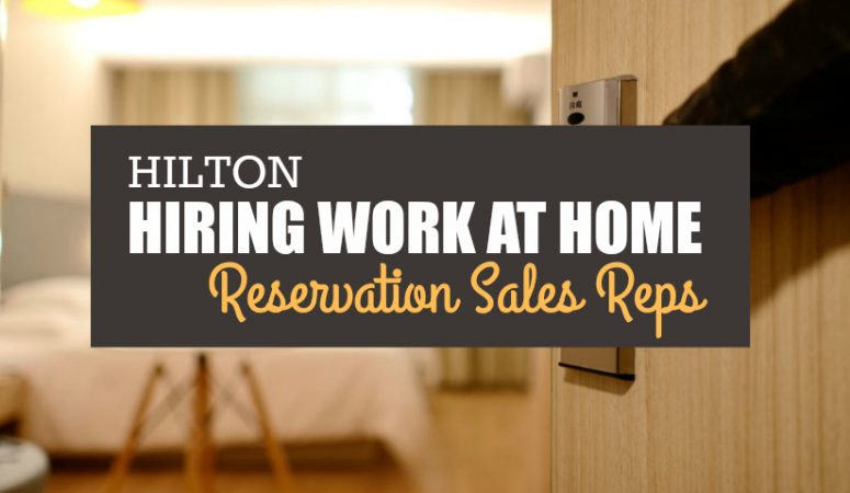 Hilton Is Hiring Work at Home Reservation Associates In Many US States