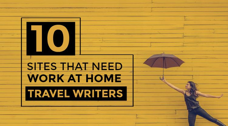 Want to Become a Travel Writer? Here's 10 Sites to Consider