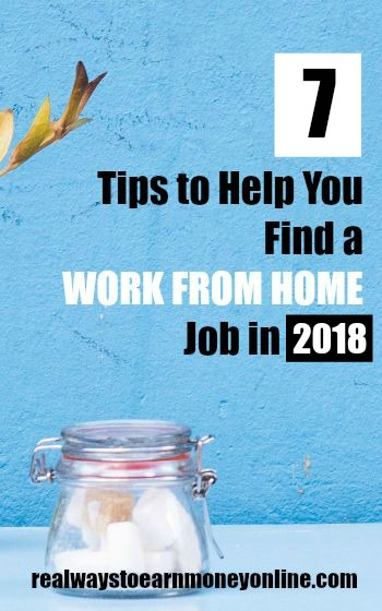 7 Tips to Help You Find a Work From Home Job In 2018 Work From Home Tips on job tips, facebook tips, at work safety tips, blogging tips, online tips, design tips, home appliance tips, healthy eating tips, relationships tips, fundraising tips, insurance tips, skin care tips, dating tips, clean home tips, fitness tips, work in cold weather tips, diet tips, technology tips, public speaking tips, work health tips, medical tips, training tips, real estate tips, home business tips, internet marketing tips, research tips, mortgage tips, business startup tips, advertising tips, weight loss tips, nursing tips, beauty tips,