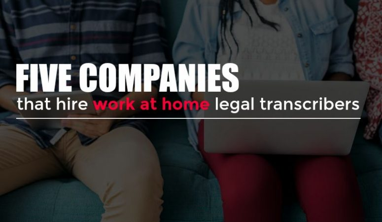 Legal Transcription Jobs – What It Is & Where to Apply