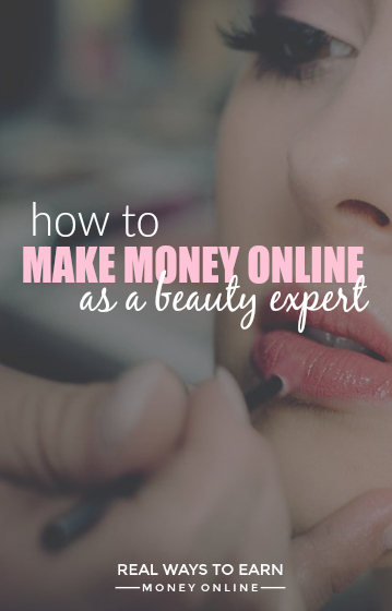 How to make money online as a beauty expert. Put your makeup skills to good use!
