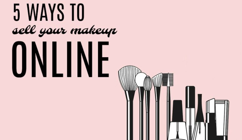 Sell Makeup From Home – 5 Free Websites To Use!